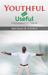 Youthful and Useful: Empowered to Serve
