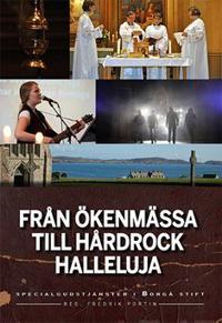 Från ökenmässa till hårdrock halleluja : specialgudstjänster i Borgå stift