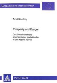 Prosperity and Danger: Das Gesellschaftsbild Amerikanischer Intellektueller in Den 1950er Jahren