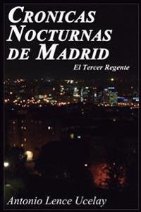 Cronicas Nocturnas de Madrid: El Tercer Regente