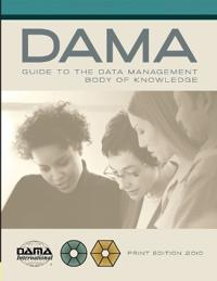 The Dama Guide to the Data Management Body of Knowledge Dama-dmbok Guide
