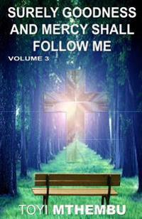 Surely Goodness and Mercy Shall Follow Me: Volume 3
