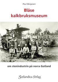 Bläse kalkbruksmuseum - om stenindustrin på Gotland