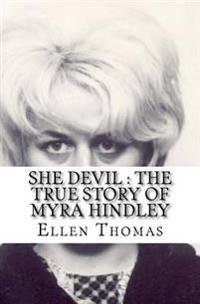 She Devil: The True Story of Myra Hindley