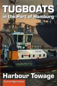 Tugboats in the Port of Hamburg: Harbour Towage