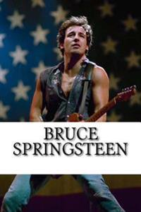 Bruce Springsteen: A Biography