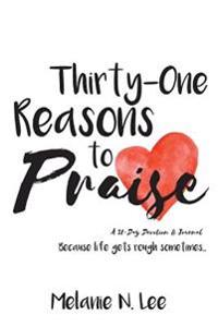 Thirty-One Reasons to Praise: A 31-Day Devotion & Journal
