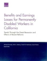 Benefits and Earnings Losses for Permanently Disabled Workers in California: Trends Through the Great Recession and Effects of Recent Reforms