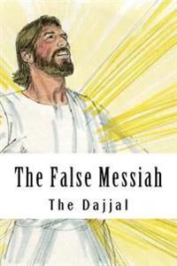 The False Messiah: The Dajjal