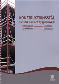 Konstruktionsstål för verkstad och byggnadsverk : materialdata - kontroll, CE-märkning - eurokoder