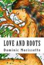 Love and Roots
