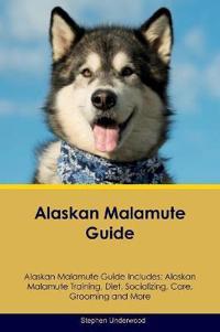 Alaskan Malamute Guide Alaskan Malamute Guide Includes