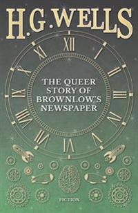 Queer Story of Brownlow's Newspaper