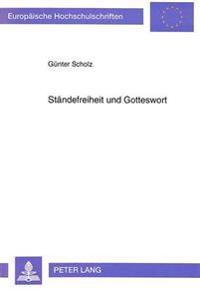 Staendefreiheit Und Gotteswort: Studien Zum Anteil Der Landstaende an Glaubensspaltung Und Konfessionsbildung in Inneroesterreich (1517-1564)