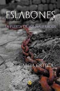 Eslabones: La Puerta de Los Naufragos