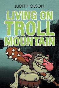 Living on Troll Mountain