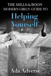 The Mills & Boon Modern Girl's Guide to: Helping Yourself