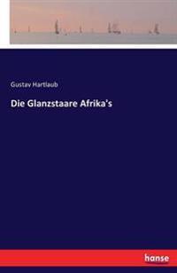 Die Glanzstaare Afrika's