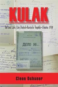 Kulak: Tod Und Liebe, Eine Deutsch-Russische Tragodie--Ukraine, 1938