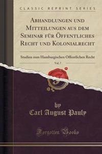 Abhandlungen Und Mitteilungen Aus Dem Seminar Fur Offentliches Recht Und Kolonialrecht, Vol. 7