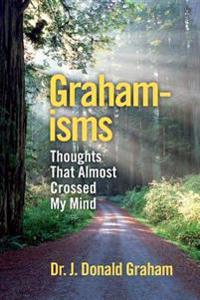 Graham-Isms: Thoughts That Almost Crossed My Mind