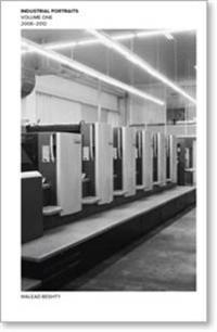 Walead Beshty: Industrial Portraits: Volume One, 2008-2012