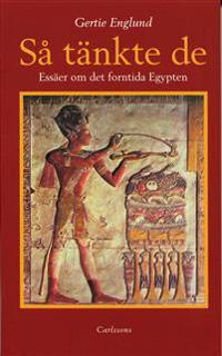 Så tänkte de : en essäsamling om det forntida Egypten