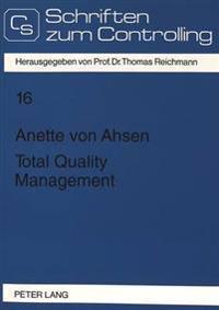 Total Quality Management: Komponenten Und Organisatorische Umsetzung Einer Unternehmensweiten Qualitaetskonzeption