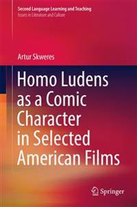 Homo Ludens As a Comic Character in Selected American Films