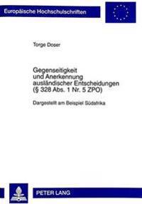 Gegenseitigkeit Und Anerkennung Auslaendischer Entscheidungen ( 328 ABS. 1 NR. 5 Zpo): Dargestellt Am Beispiel Suedafrika