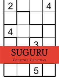 Suguru: 15x10 Suguru Puzzles Plus Techniques and Solutions to Help You Crack Them All (Volume 1)