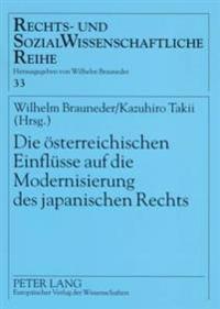 Die Oesterreichischen Einfluesse Auf Die Modernisierung Des Japanischen Rechts: Oesterreichisch-Japanische Rechtsbeziehungen III