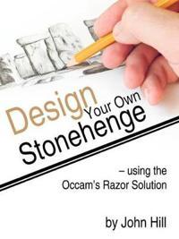 Design Your Own Stonehenge Using the Occam's Razor Solution