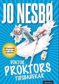 Doktor Proktors tidsbadekar - Jo Nesbø | Inprintwriters.org