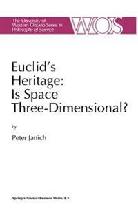 Euclid's Heritage. Is Space Three-Dimensional?