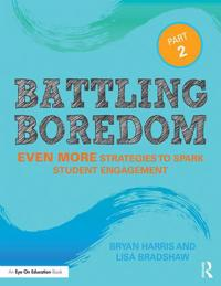 Battling Boredom, Part 2: Even More Strategies to Spark Student Engagement