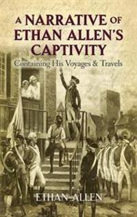 Narrative of Ethan Allen's Captivity