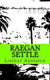 Raegan Settle: A Raegan Settle Novel