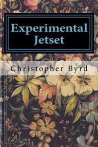 Experimental Jetset: Volume 7 of the Adventures of Byrdman