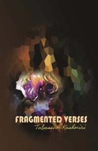 Fragmented Verses: Poems