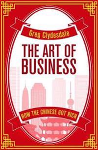 Art of business - how the chinese got rich