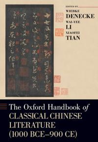 The Oxford Handbook of Classical Chinese Literature (1000 BCE-900CE)