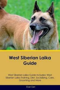 West Siberian Laika Guide West Siberian Laika Guide Includes