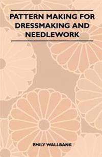 Pattern Making for Dressmaking and Needlework