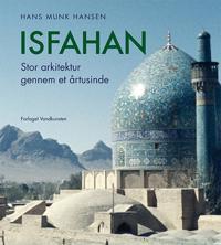 Isfahan; Stor arkitektur gennem et årtusinde