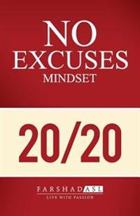 The No Excuses Mindset: A Life of Purpose, Passion, and Clarity