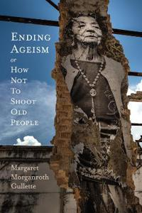 Ending Ageism or, How Not to Shoot Old People