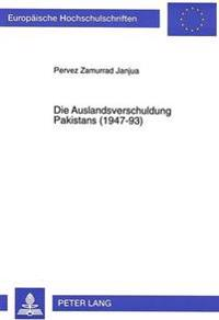 Die Auslandsverschuldung Pakistans (1947-93)