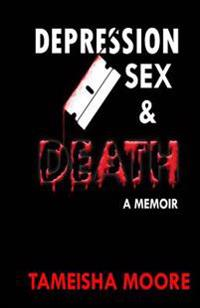 Depression Sex & Death