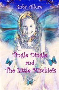 Tingle Dingle and the Little Mischiefs: The Little Mischiefs